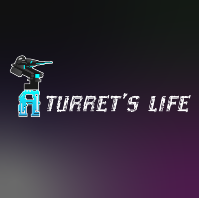 A turret's life.png