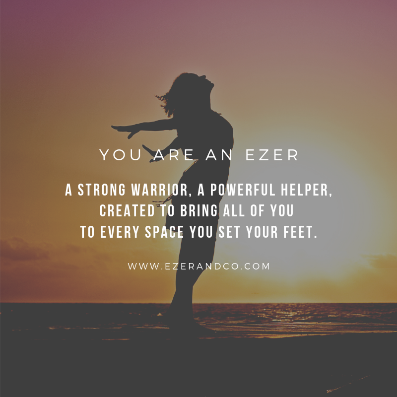 You are an Ezer
