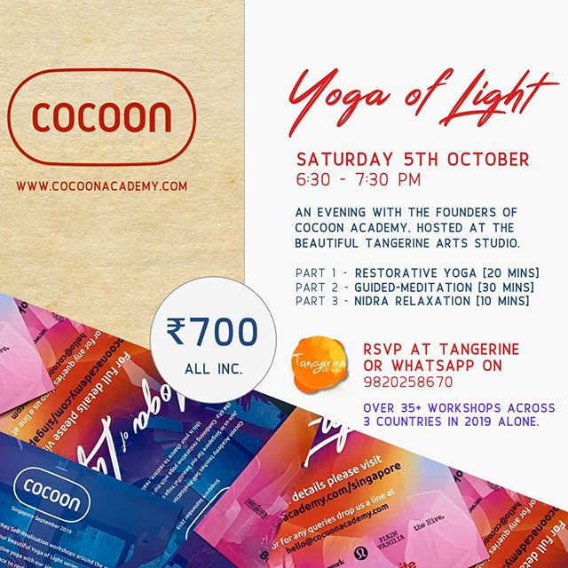 Yoga of Light comes to Mumbai! We'll be at Bandra-favourite @tangerineartsstudio on Saturday 5th October at 6:30pm for an evening of restorative yoga and guided meditation. Looking forward to seeing you there! DM to RSVP! #mumbaiyogaevents #cocoonacademy #guidedmeditation #yogaoflight #restorativeyogamumbai #yogaismorethanasana #mumbaimeditation #wellness #saturdaystretch