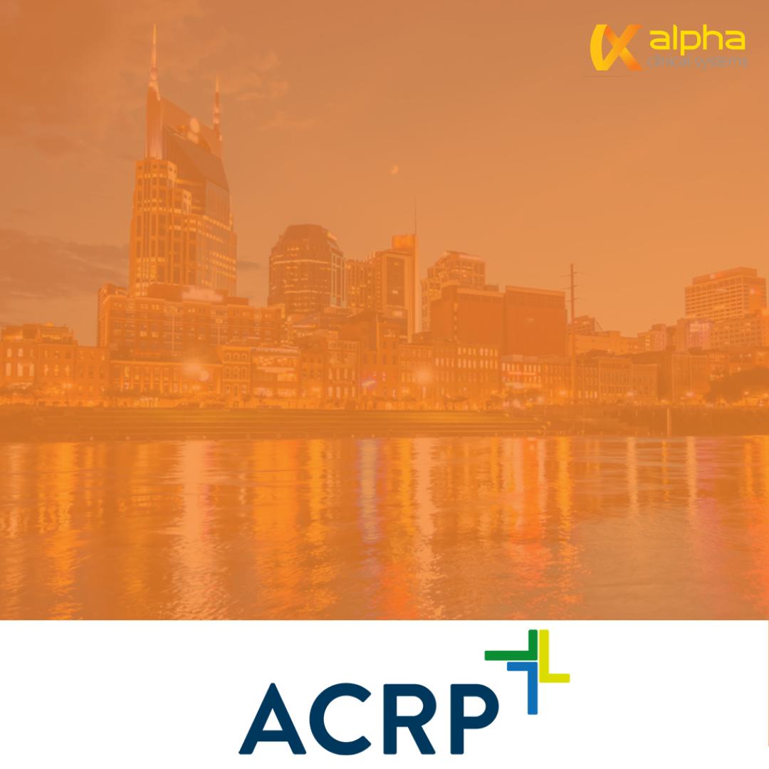 association of clinical research professionals: ACRP 2019 - April 12-15 | Nashville