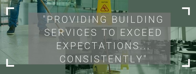 Providing building services to exceed expectations.. Consistently.jpg