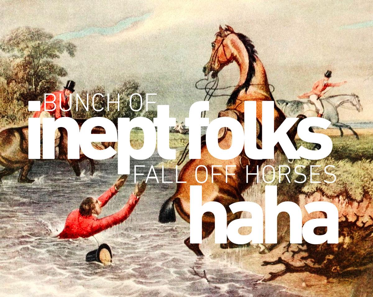bunch-of-inept-folks-fall-off-horses-haha.jpg