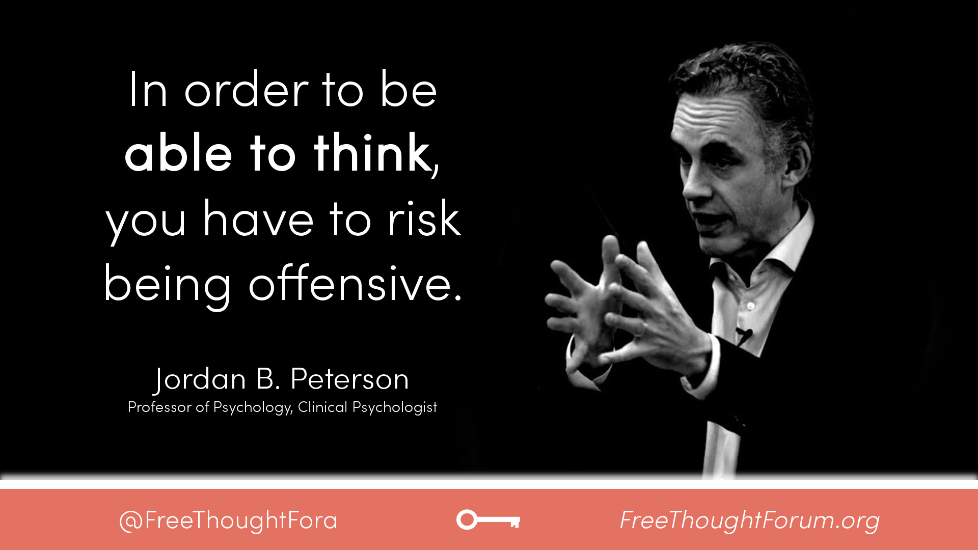 In order to be able to think, you have to risk being offensive