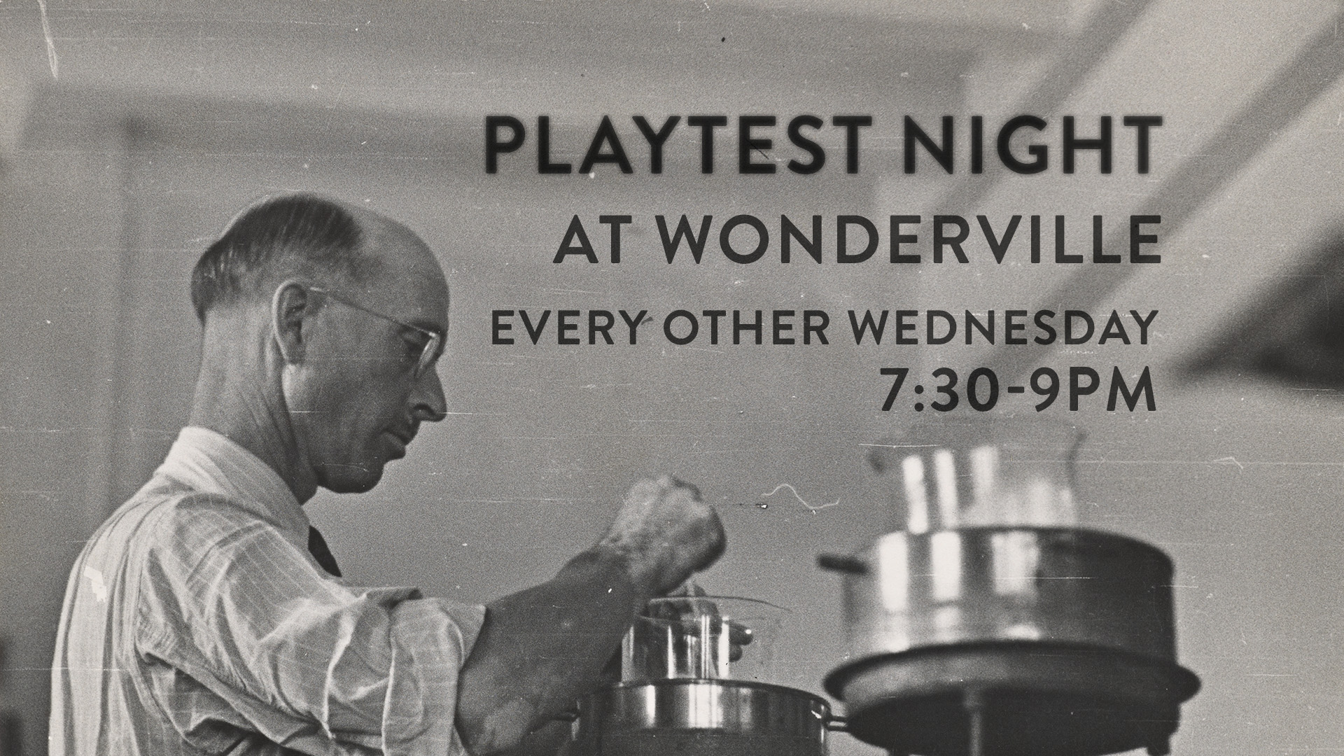 Playtest night is held on the 1st and 3rd Wednesday of every month at 7:30 at Wonderville  RSVP:  https://withfriends.co/event/2099004/playtest_night   (Optional) Game Info Form:  https://docs.google.com/forms/d/e/1FAIpQLSeWoaquM1YGzXn9GIK0rUf2TrK4OHgffcJLYcEr2kUzBseQkg/viewform?usp=sf_link