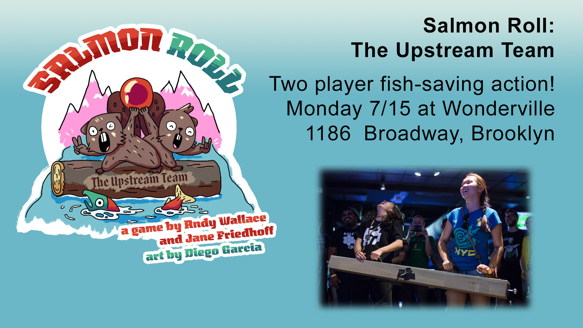RSVP:  https://withfriends.co/Event/1977710/Game_Exhibition_Salmon_Roll