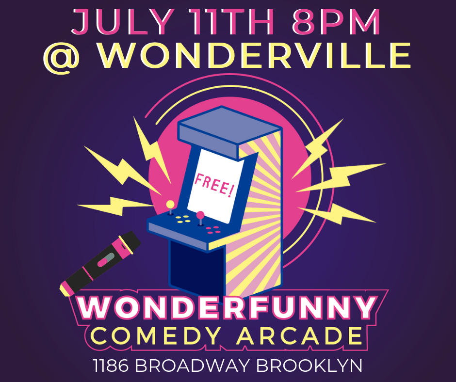 RSVP:  https://withfriends.co/Event/1978300/WonderFunny_ComedyCade