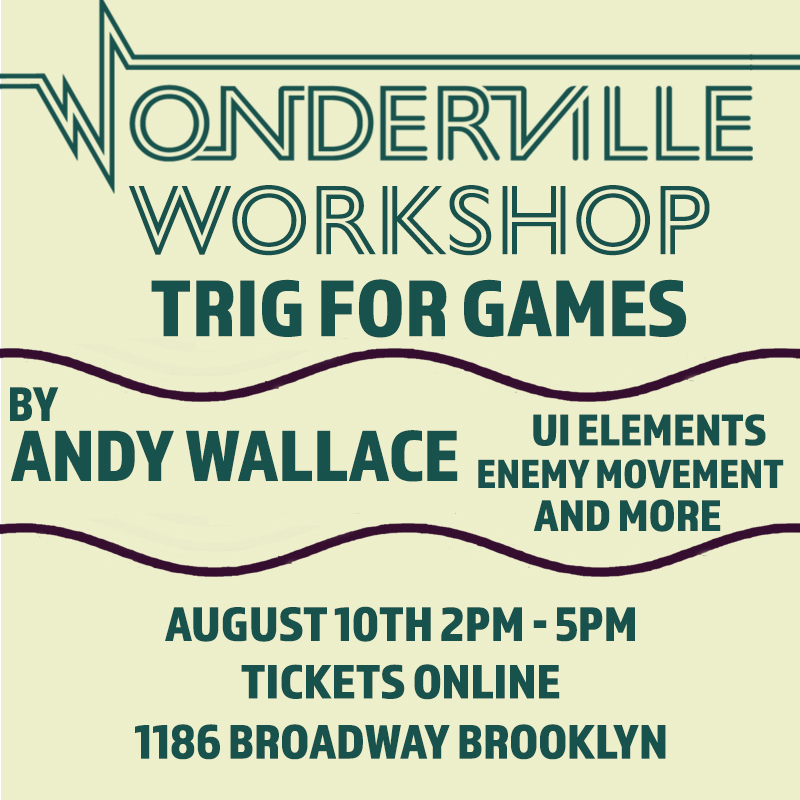 Tickets:  https://withfriends.co/event/2105690/wonderville_workshop_trig_for_games_by_andy_wallace