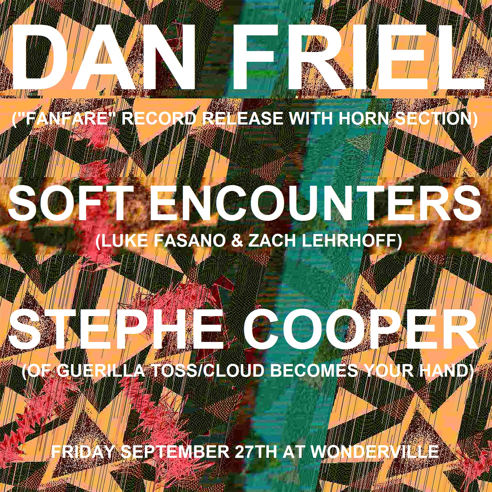 Tickets:  https://withfriends.co/Event/2468444/Dan_Friel_record_release_show_w_Soft_Encounters_and_Stephe_Cooper