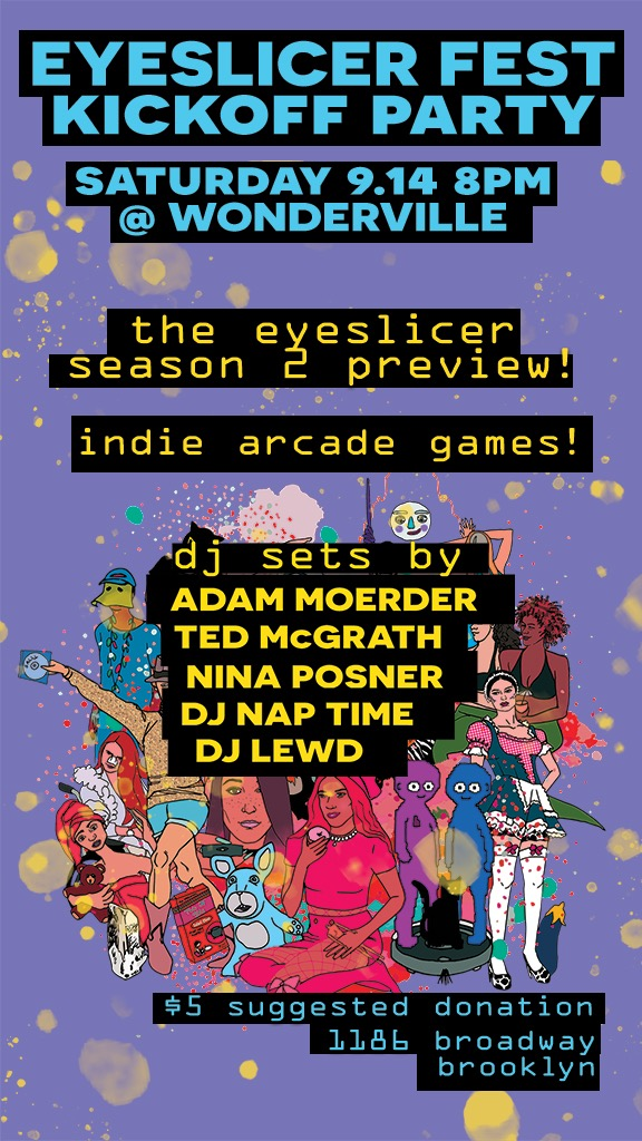 RSVP:  https://withfriends.co/Event/2406482/Eyeslicer_Fest_Kickoff_Party