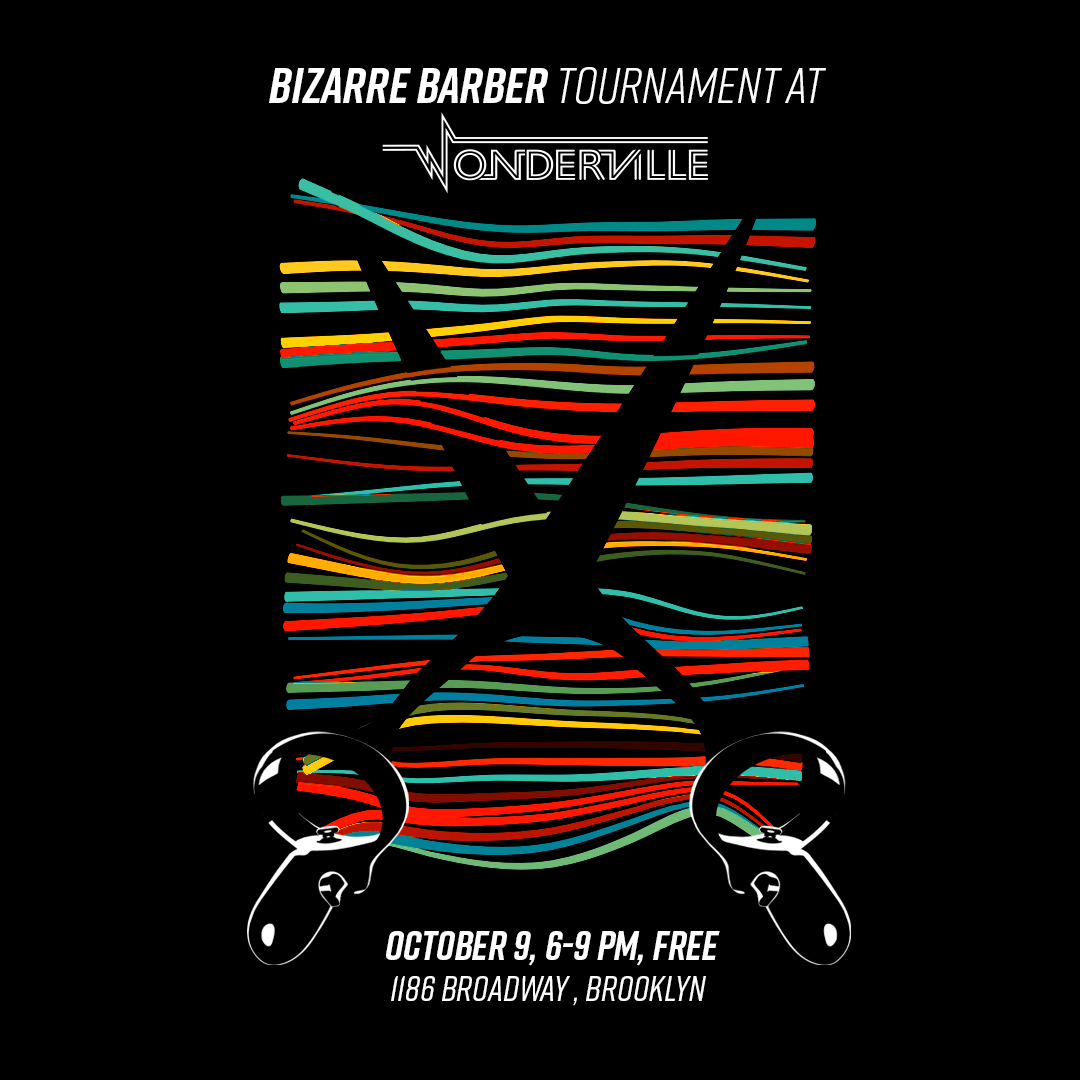 Tickets:  https://withfriends.co/event/2593442/bizarre_barber_vr_tournament