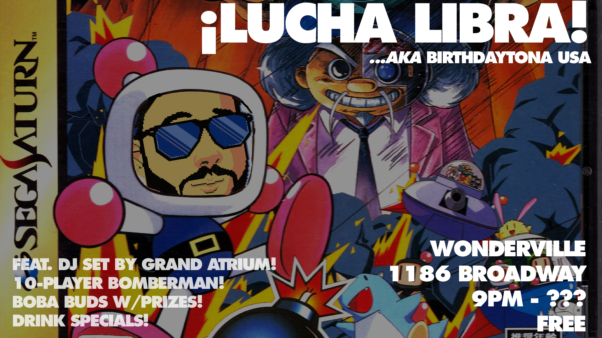 Tickets:  https://withfriends.co/event/2703759/lucha_libra_aka_birthdaytona_usa/