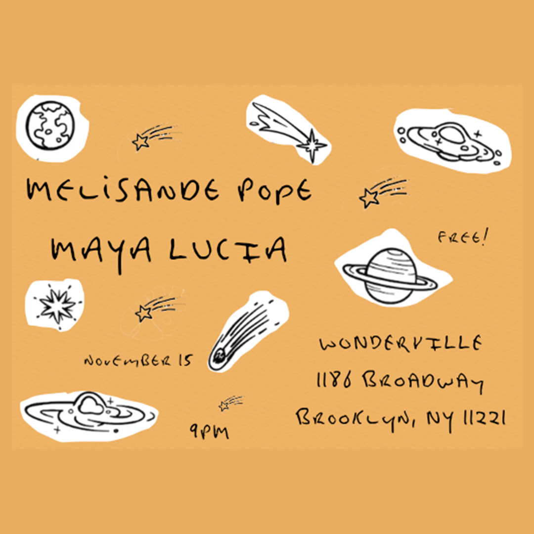 RSVP:  https://withfriends.co/event/2791940/maya_lucia_melisande_pope/