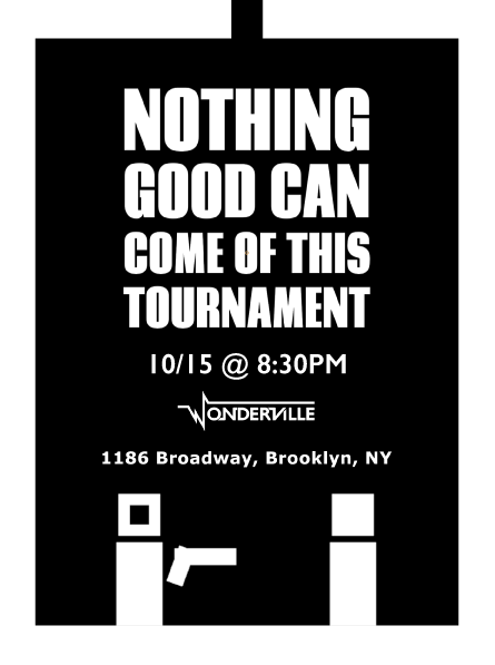 RSVP:  https://withfriends.co/event/2809653/nothing_good_can_come_of_this_tournament_tuesday