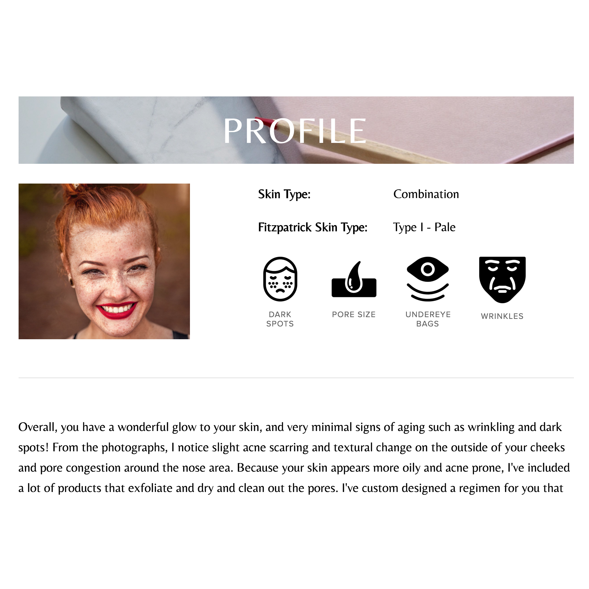 SKIN PROFILE - Detailed insights on your current skin condition and goals.
