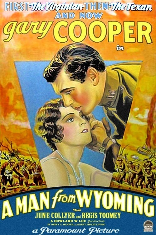 - A Man from Wyoming is a 1930 American romance film directed by Rowland V. Lee and starring Gary Cooper, June Collyer, and Regis Toomey. Written by Albert S. Le Vino and John V.A. Weaver, the film is about a man from Wyoming who enlists in the Army and is sent to the front during World War I. There he saves the life of an American society girl working in the Ambulance Corps. Afterwards at a rest camp, they meet again, fall in love, and are secretly married1930 1 h 10 min