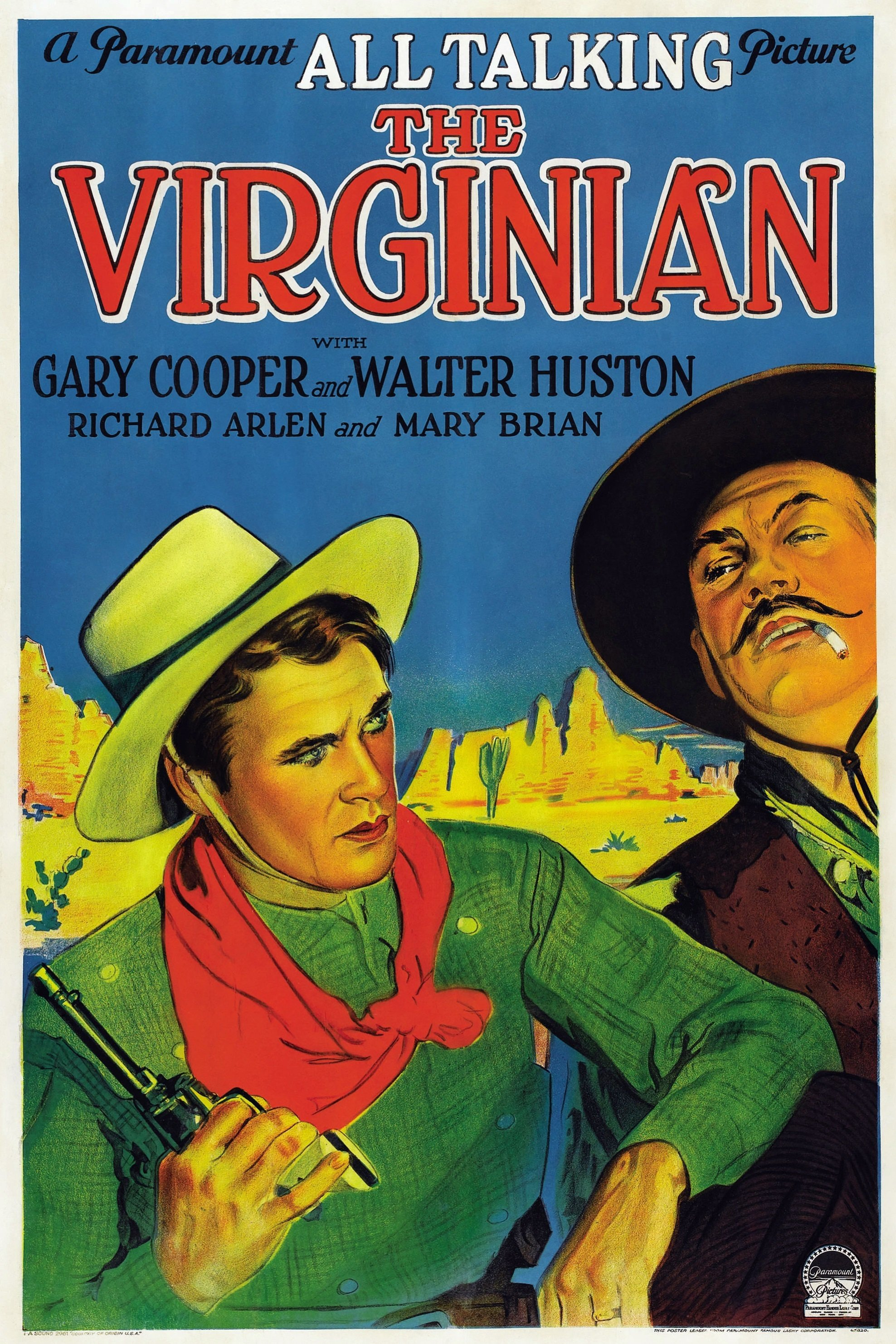 - A good-natured cowboy who is romancing the new schoolmarm has a crisis of conscience when he discovers his best friend is engaged in cattle rustling.The Virginian (1929) Directed by Victor Fleming. 91mins.Gary Cooper - The VirginianWalter Huston - TrampasAlso starring Mary Brian, Richard Arlen, Helen Ware and Eugene Pallette.Based on the novel by Owen Wister, first published in 1902.Gary Cooper's first talking picture and first lead role in a western.19291 h 31 min