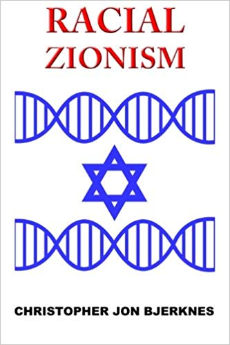 Racial Zionism: A Source Book of Essential Texts from Noah to Herzl and Beyond (Christopher Jon Bjerknes)