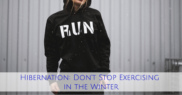Hibernation_-Dont-Stop-Exercising-in-the-Winter.jpg