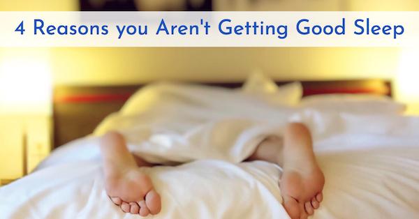 4-Reasons-you-Arent-Getting-Good-Sleep.jpg