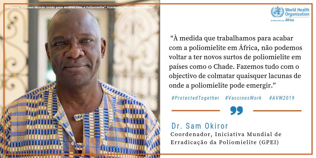 Coordenador da parceria com a Iniciativa Mundial para a Erradicação da Poliomielite (GPEI), o Dr. Sam Okiror   O Dr. Sam Okiror e a sua equipa de #VaccineHeroes (heróis das vacinas) alcançaram mais de 53 200 crianças em quase 500 povoações na Bacia do Lago Chade, levando com eles vacinas que salvam vidas. Vejam a sua história aqui: http://bit.ly/2YexPR5 #AVW2019