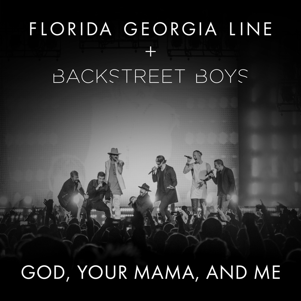 Florida Georgia Line + Backstreet Boys - God, Your Mamma, And Me