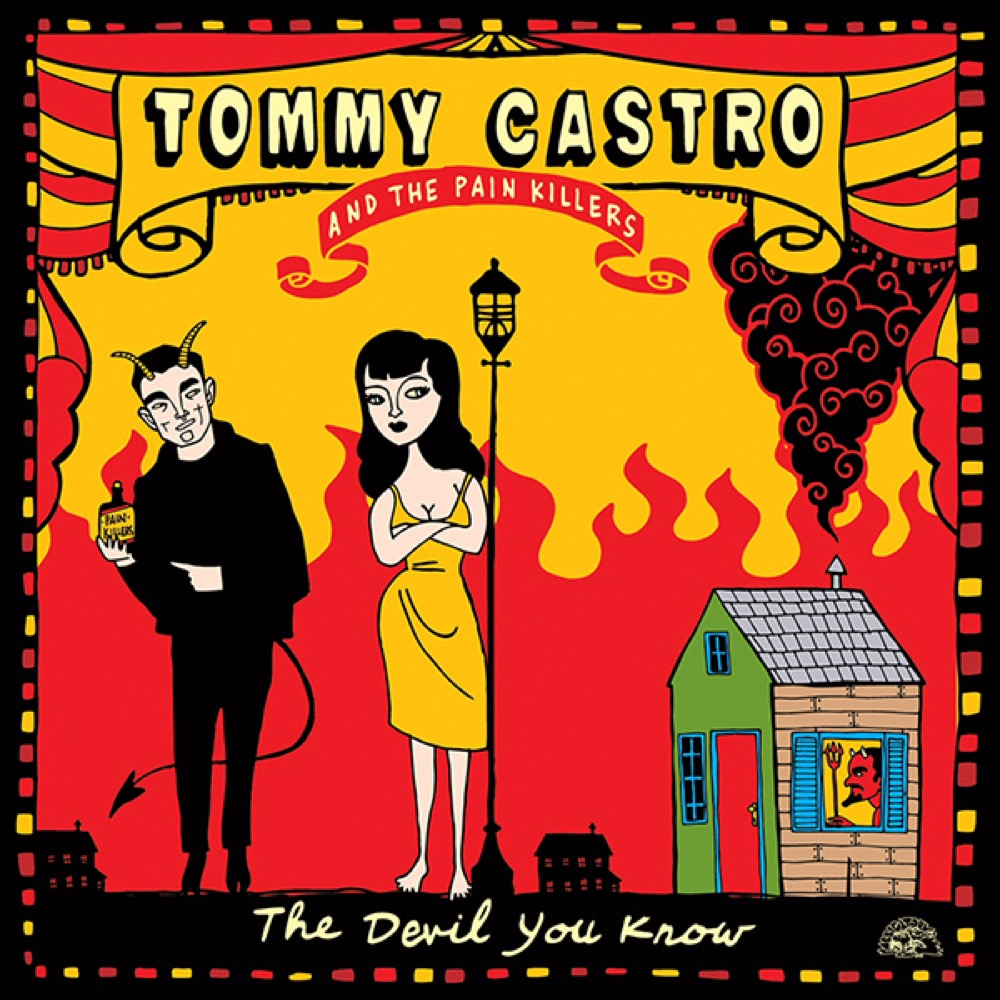 Tommy Castro and the Painkillers - The Devil You Know