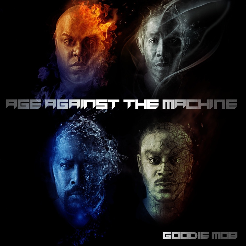 2013 - Goodie Mob - Age Against The Machine.jpg