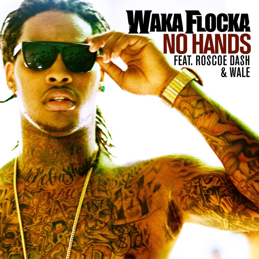 Waka Flocka Flame ft. Roscoe Dash & Wale - No Hands