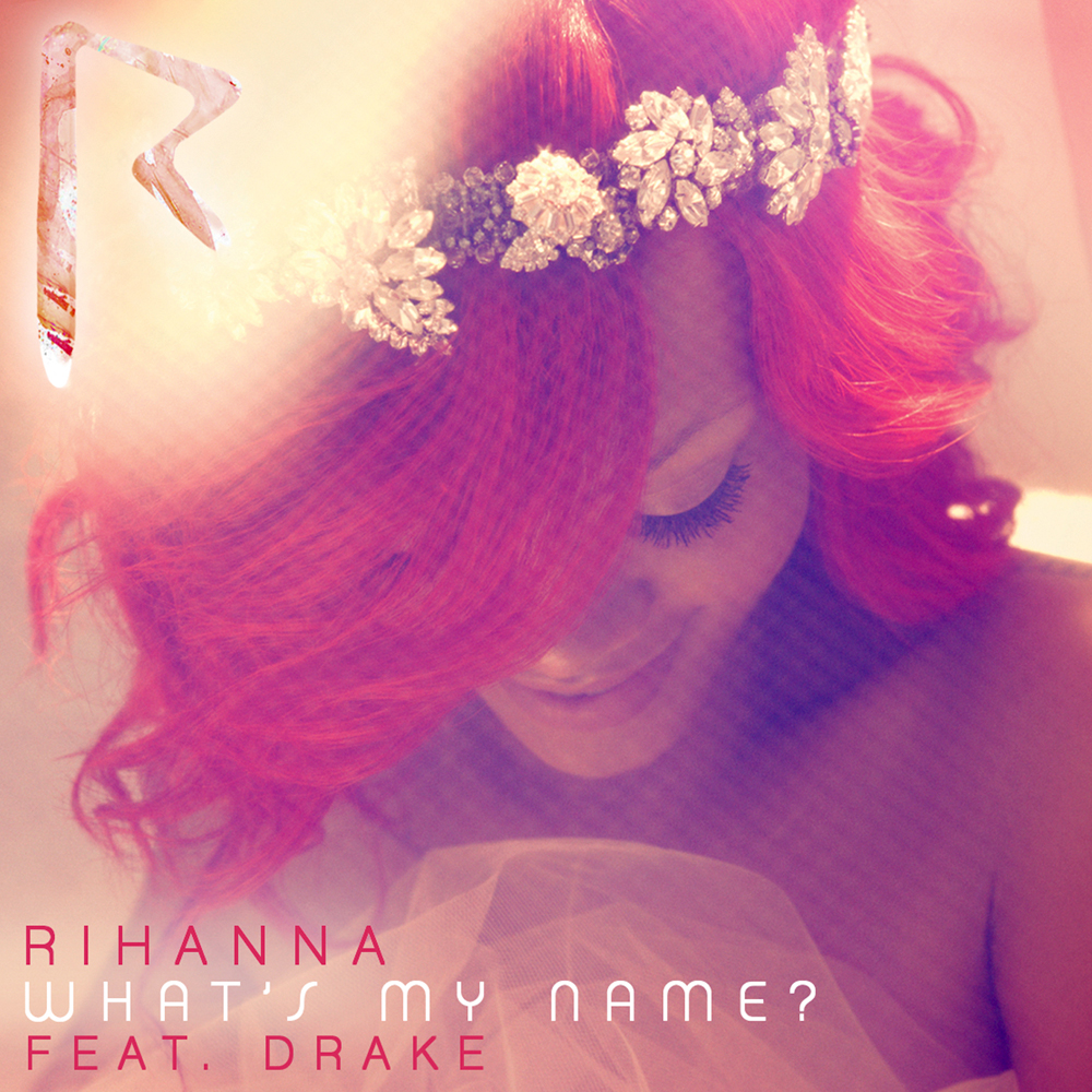 Rihanna ft. Drake - What's My Name?