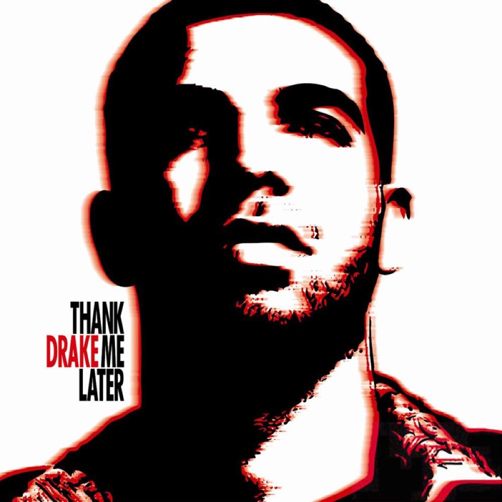 2010 - Drake - Thank Me Later.jpg