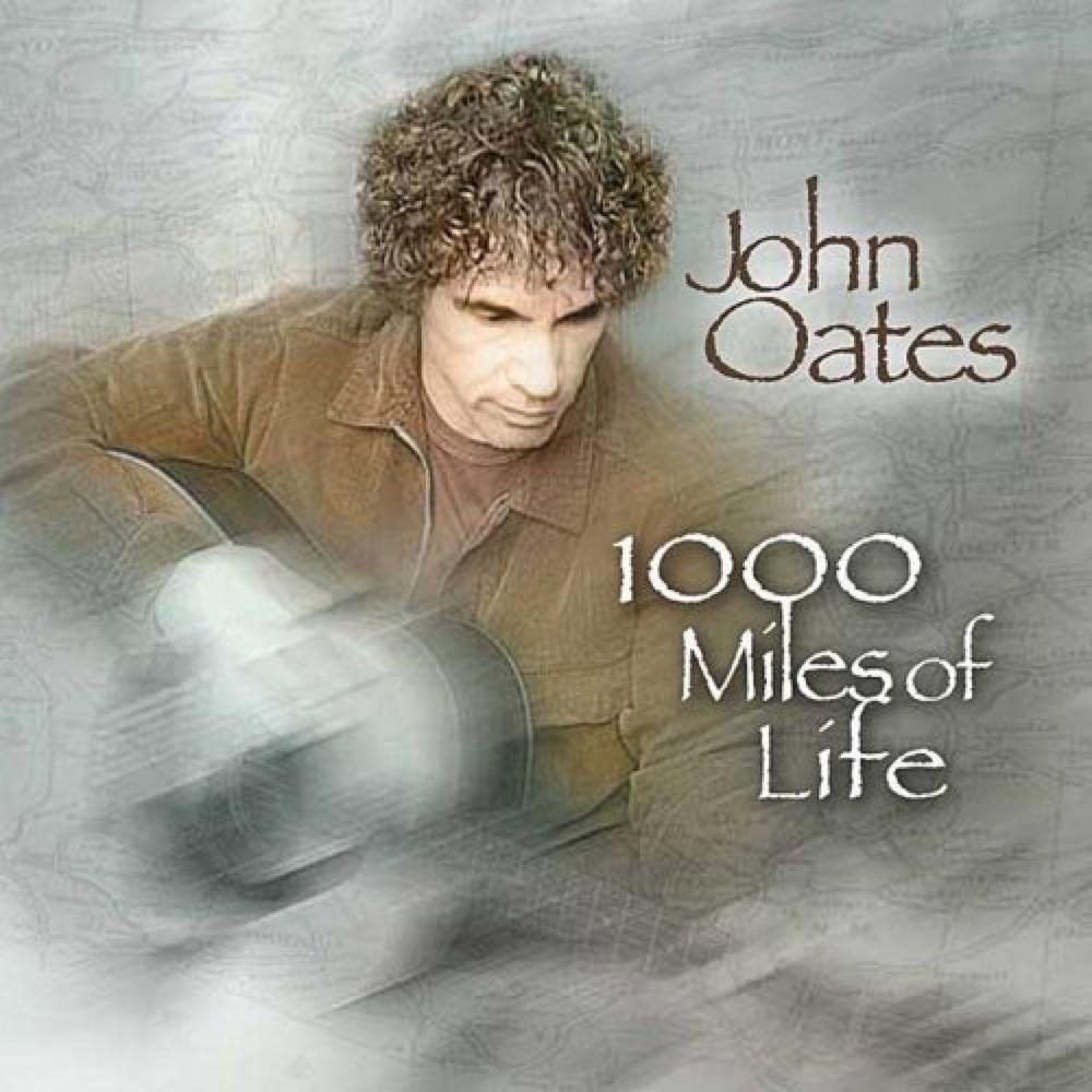2008 - John Oates - 1000 Miles of Life.jpg