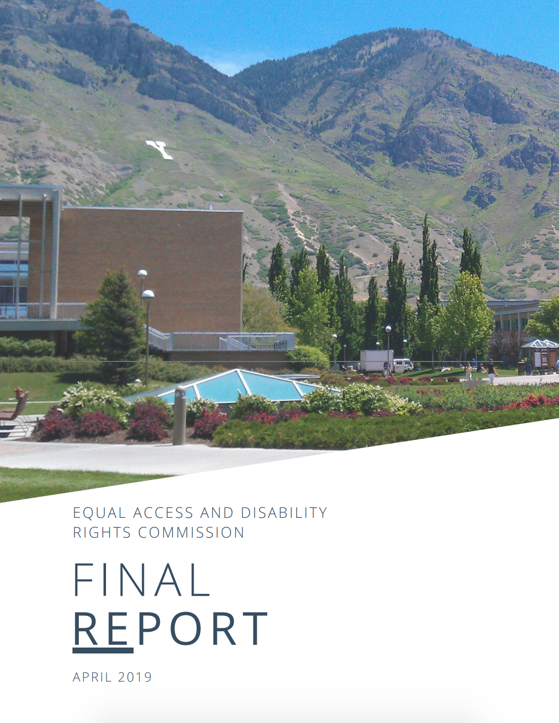 Cover of the Equal Access and Disability Rights Commission Final Report, written April 2019. Image of BYU campus and mountains in the background.