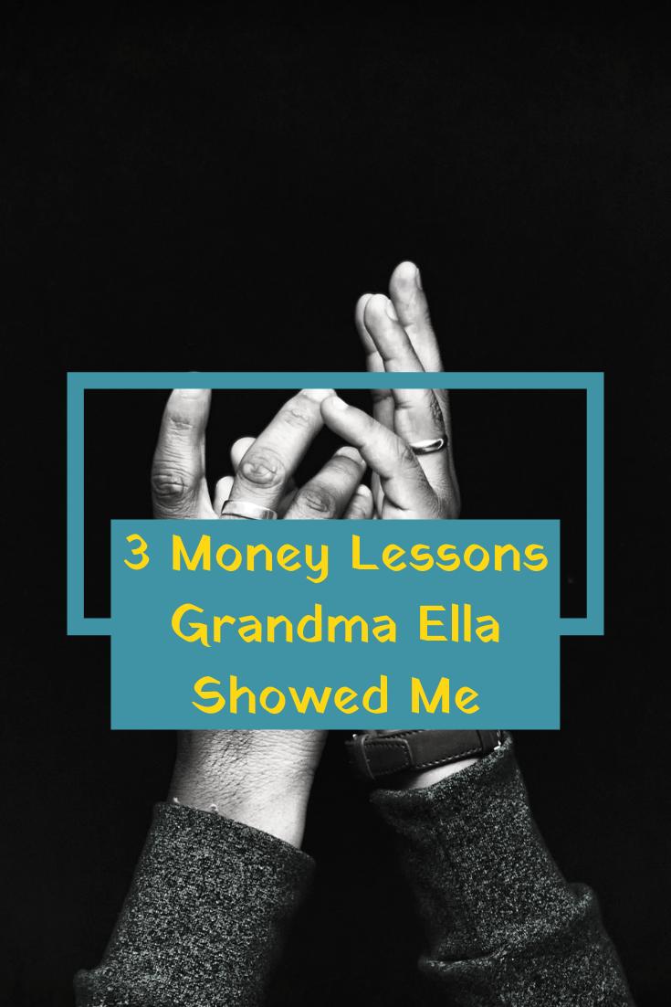 3 Money Lessons Grandma Ella Showed Me.png