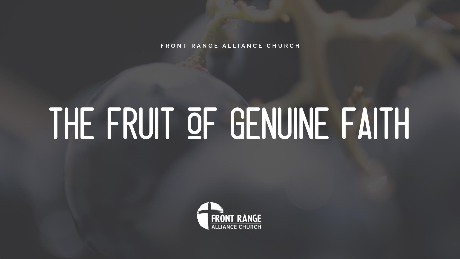 The Fruit of Genuine Faith
