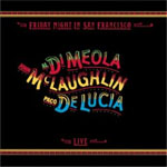 Al Di Meola - Friday Night in San Francisco