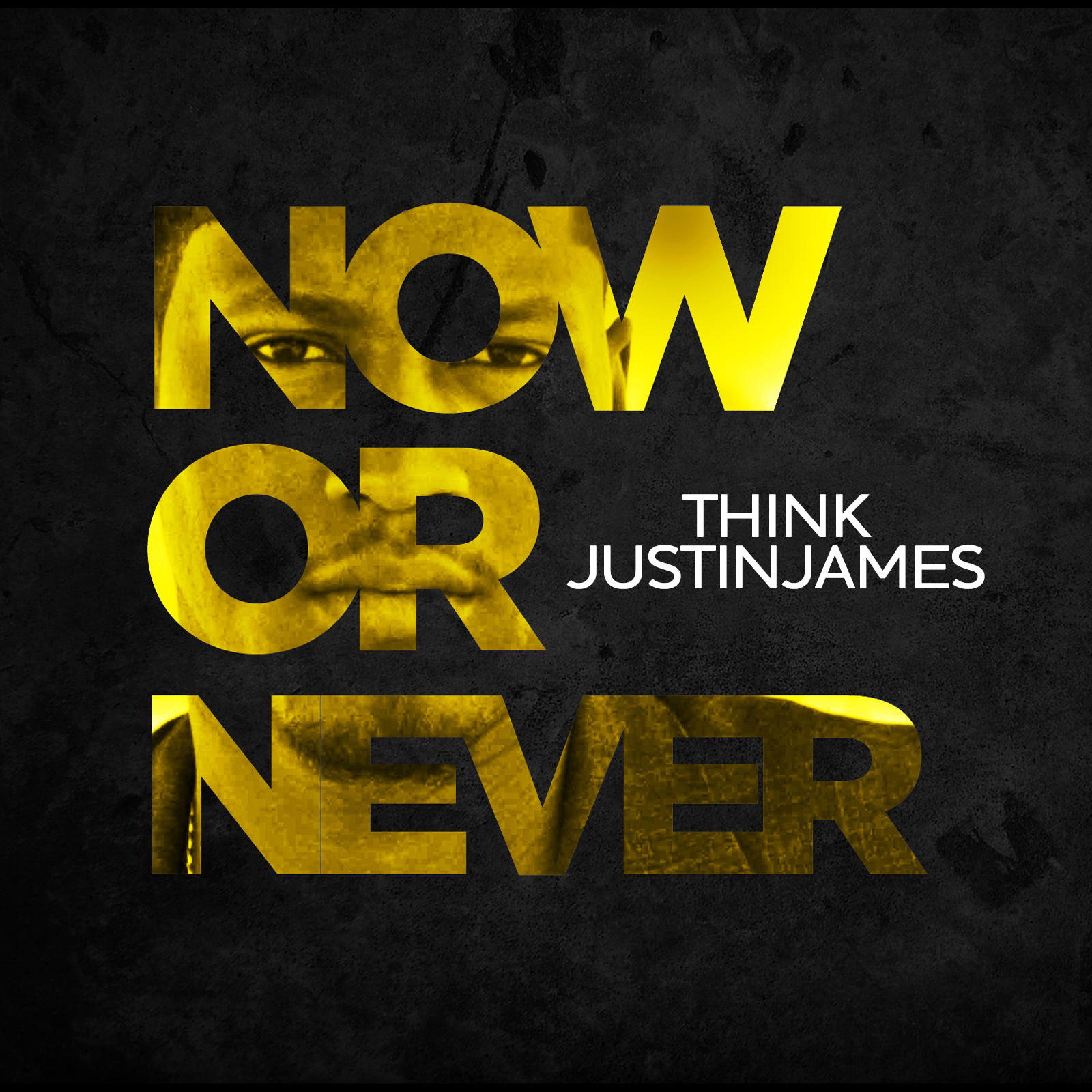 THINKJustinjames - Now or Never - Art.jpg