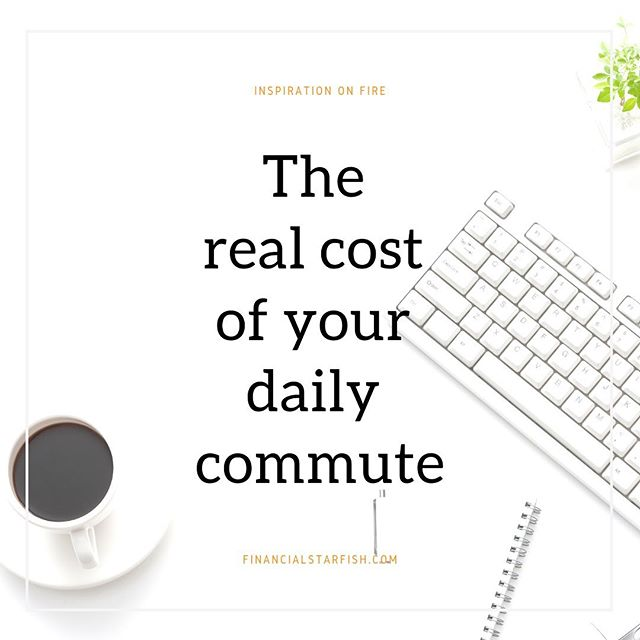 Making active choices to cut down your commute can be the best thing that ever happened in your life. The benefits can be reaped immediately and daily from day one, and trickle down or amplify all other aspects of your life and work positively. In this post, we break down the true costs of commuting for you and why it might be time to find a new job. Read our latest post on financialstarfish.com . . #earlyretirement #financialfreedom #personalfinance #personalgrowth #blog #financeblogger #fire #retireearly #retirementplanning #commute #costofcommute