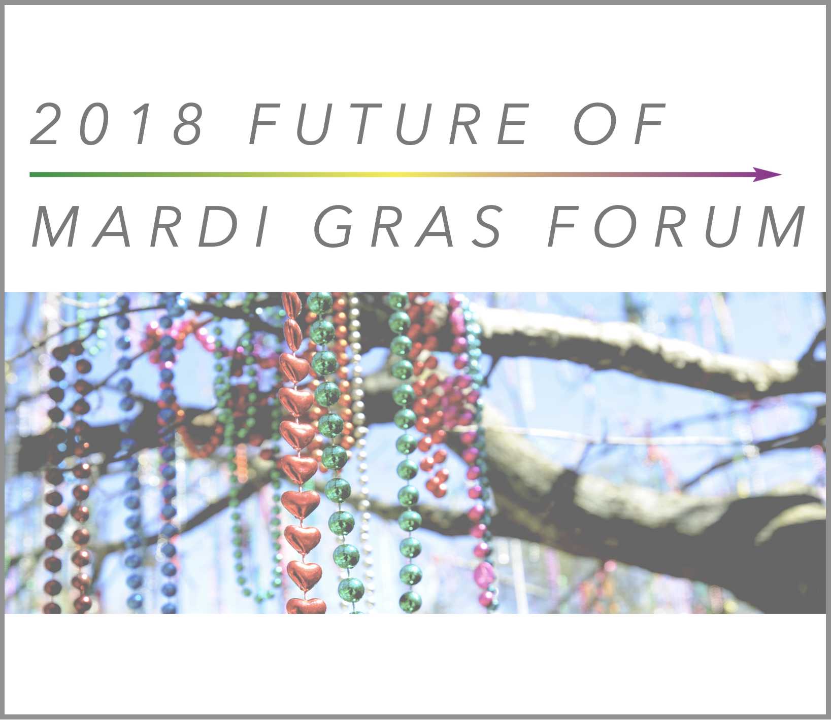 Future of Mardi Gras Forum Survey Results - Community members who attended the forum were asked to fill out a brief survey about their current participation in Mardi Gras and answer questions about civics, tradition, community, and waste.