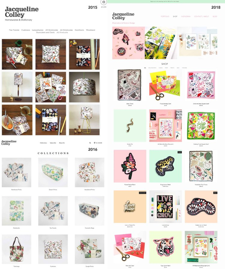Website evolution Left top and bottom were Big Cartel stores linked to my website and on the left you can see my current shop from 2018,. The most important thing that has changed is my ability to take and style photos!