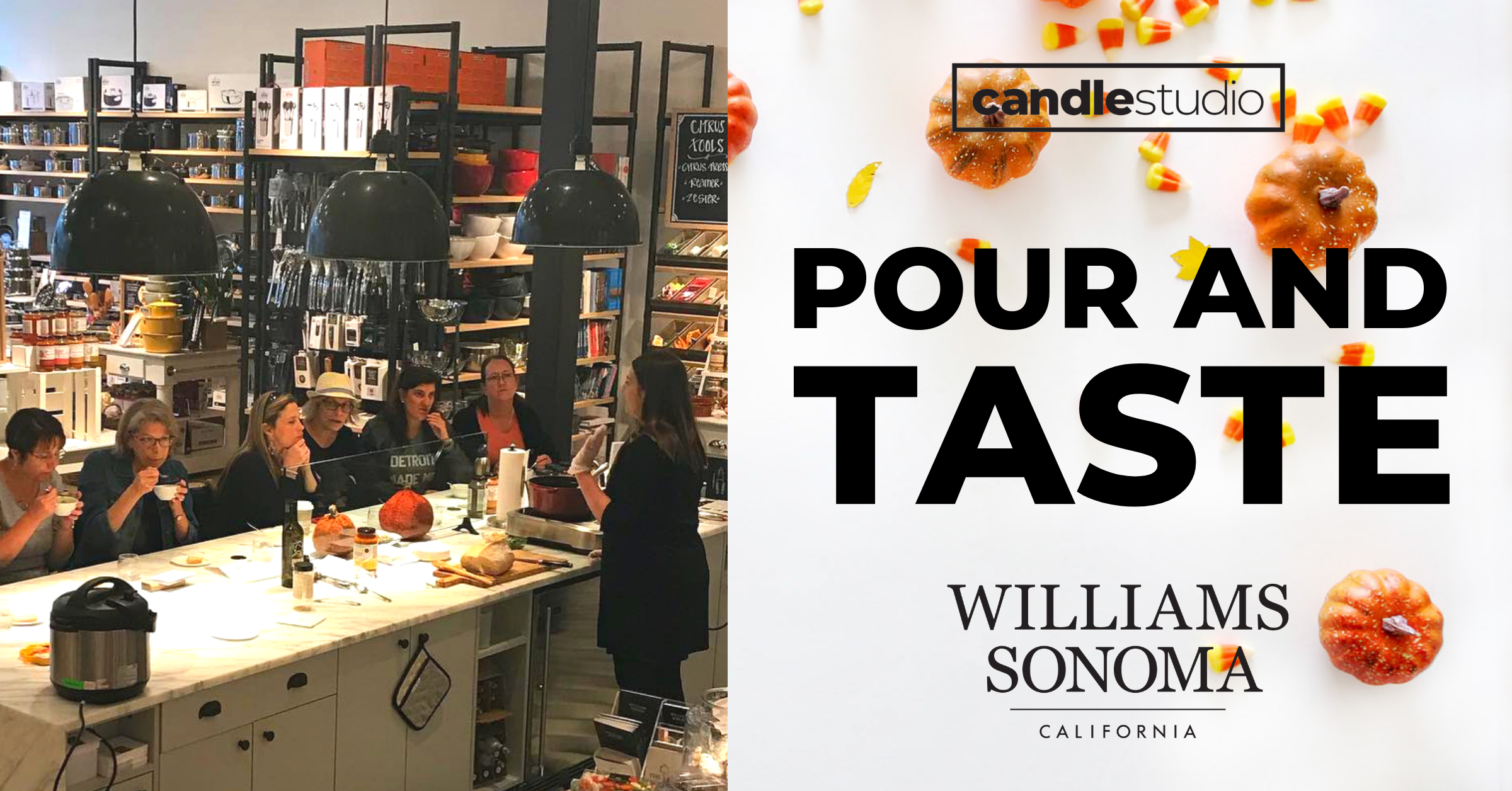 POUR AND TASTE FEATURING THE CANDLE STUDIO AND WILLIAM SONOMA