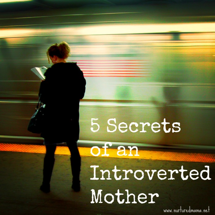 Are you an introverted mom? 5 secrets to getting the quiet you need.