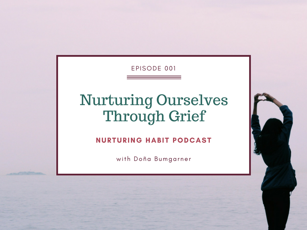 Episode 1 of the Nurturing Habit Podcast with Doña Bumgarner.