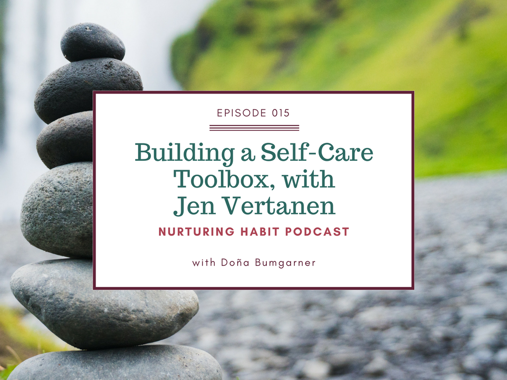 Doña Bumgarner and Jen Vertanen (of Going There podcast) chat in this episode about mothering ourselves after an abusive childhood, podcasting, how coaching compares to therapy, and building a self-care toolbox that is perfect for you. Nurturing Habit Episode 15
