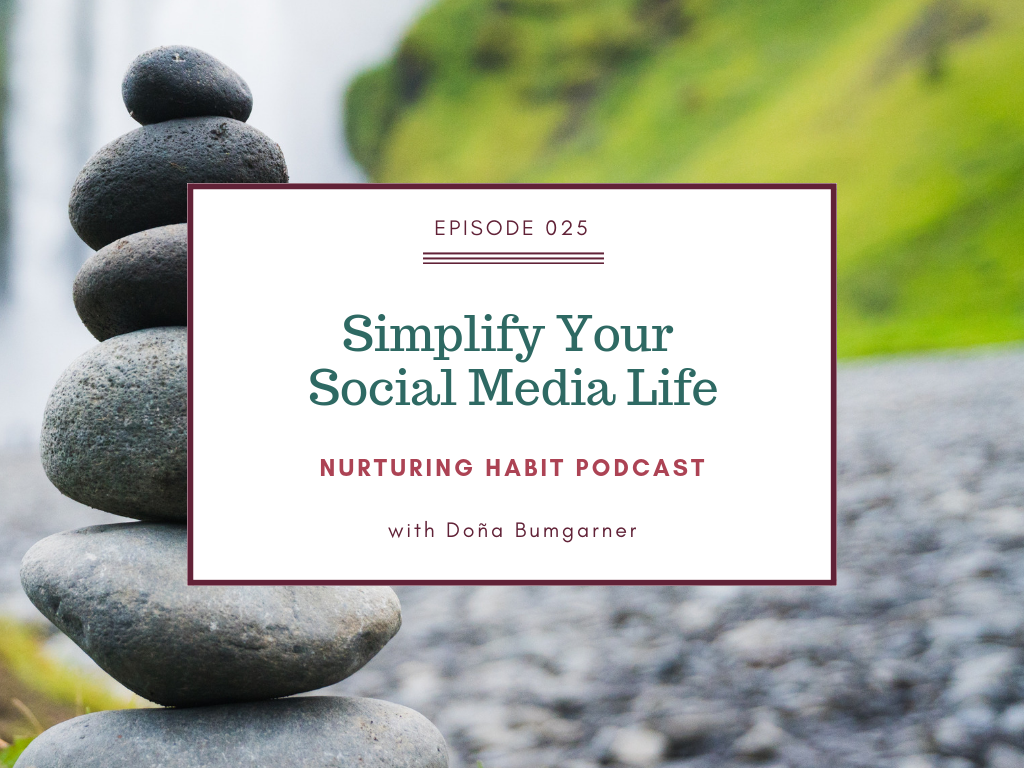 Simplify your social media life, with Mary Baird-Wilcock, guest on Nurturing Habit podcast with host Doña Bumgarner