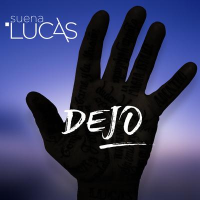 Suena Lucas - Dejo