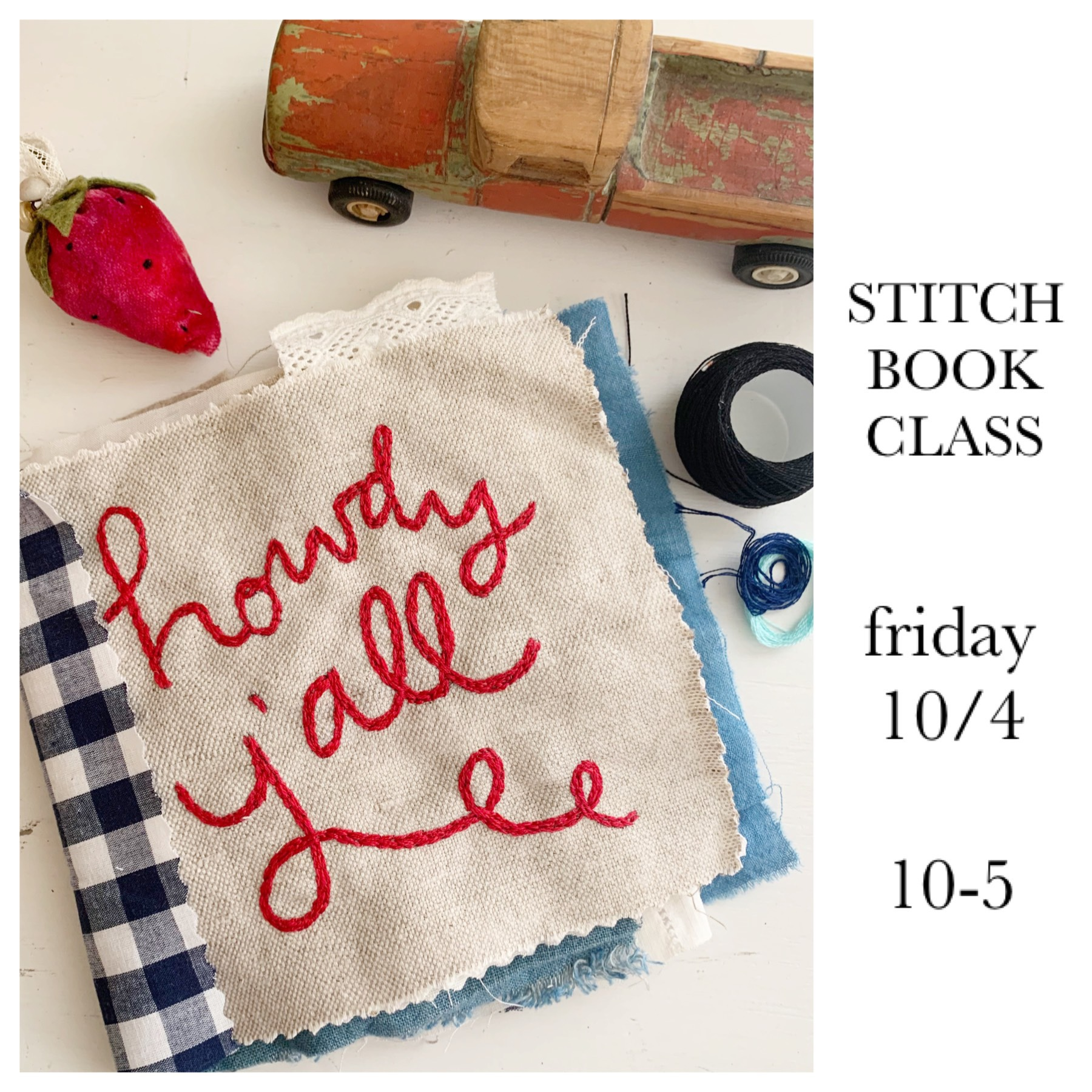 stitch book class$125.00 - all materials included but please bring your own embroidery scissorslearn how to create a darling stitch book celebrating the style of Texas! full of slow stitching patterns, vintage trims and special embellishments....this will bea unique and beautiful place to keep and admire your handiwork.this workshop will cover the introduction and construction of your stitch book, stitching techniques and experimenting with different textiles.