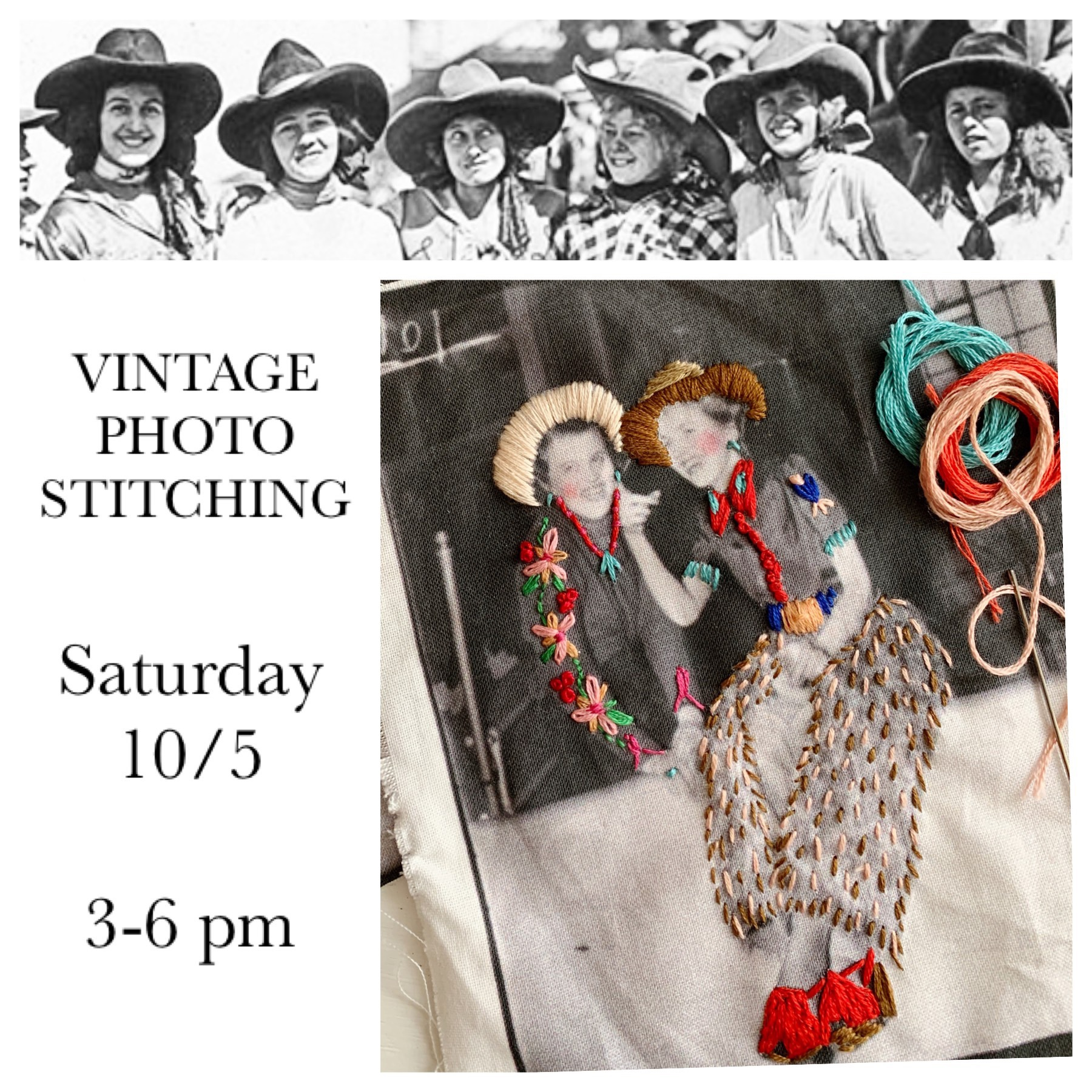 vintage photo stitching$65.00 - all materials included but please bring your own embroidery scissors.we have scoured the earth (well, at least the country) for our favorite vintage cowgirl photos and created a panel of fabric for you to embellish and stitch! we will teach you various stitching techniques and how to add these pieces into your stitch book. (stitch book kit sold separately if you didn't take the stitch book class!)