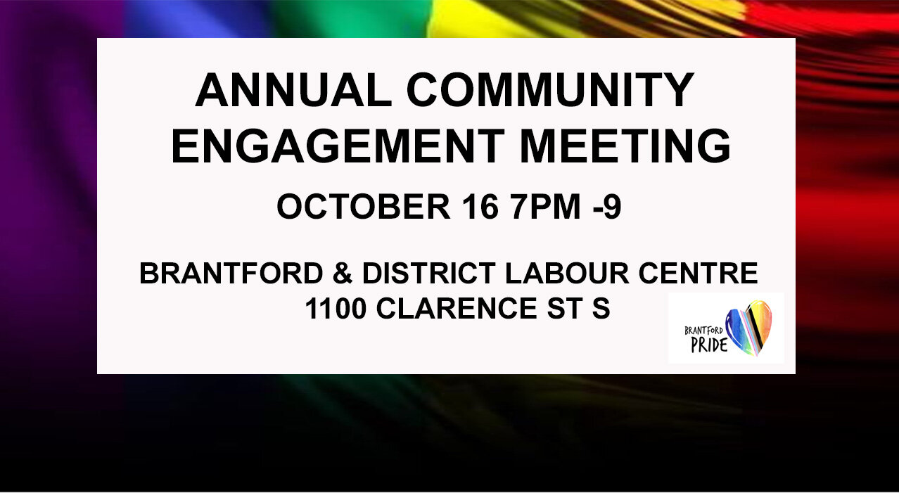 Pride Annual General Community Engagement Meeting 2019 @ Brantford district labour centre, 1100 clarence st s, October 16, 7-9