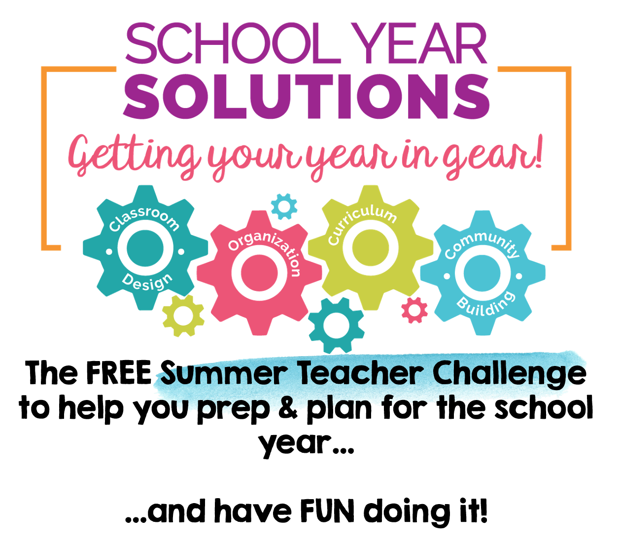 Want a Stress-free start to the school year? - Join 1,000's of teacher already getting their year in gear in the FREE Summer Teacher Challenge!  You'll learn how to intentionally map out your school year from start to finish and get inspired along the way!  Click below to sign up for the challenge for FREE!