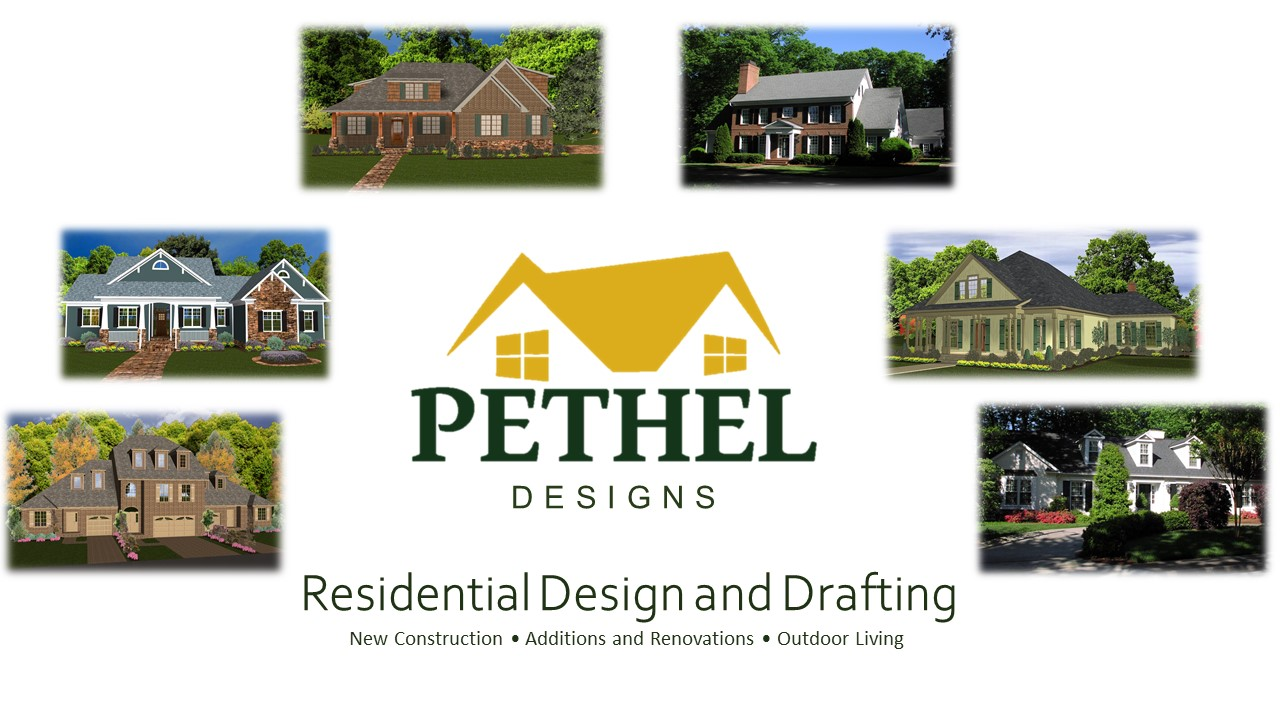 Welcome to Pethel Designs. Whether designing your dream home, renovating a kitchen, adding a den, creating outdoor living space or simply building a garage or deck, our 20+ years of design experience can help make your dream come true! - Hunter Pethel